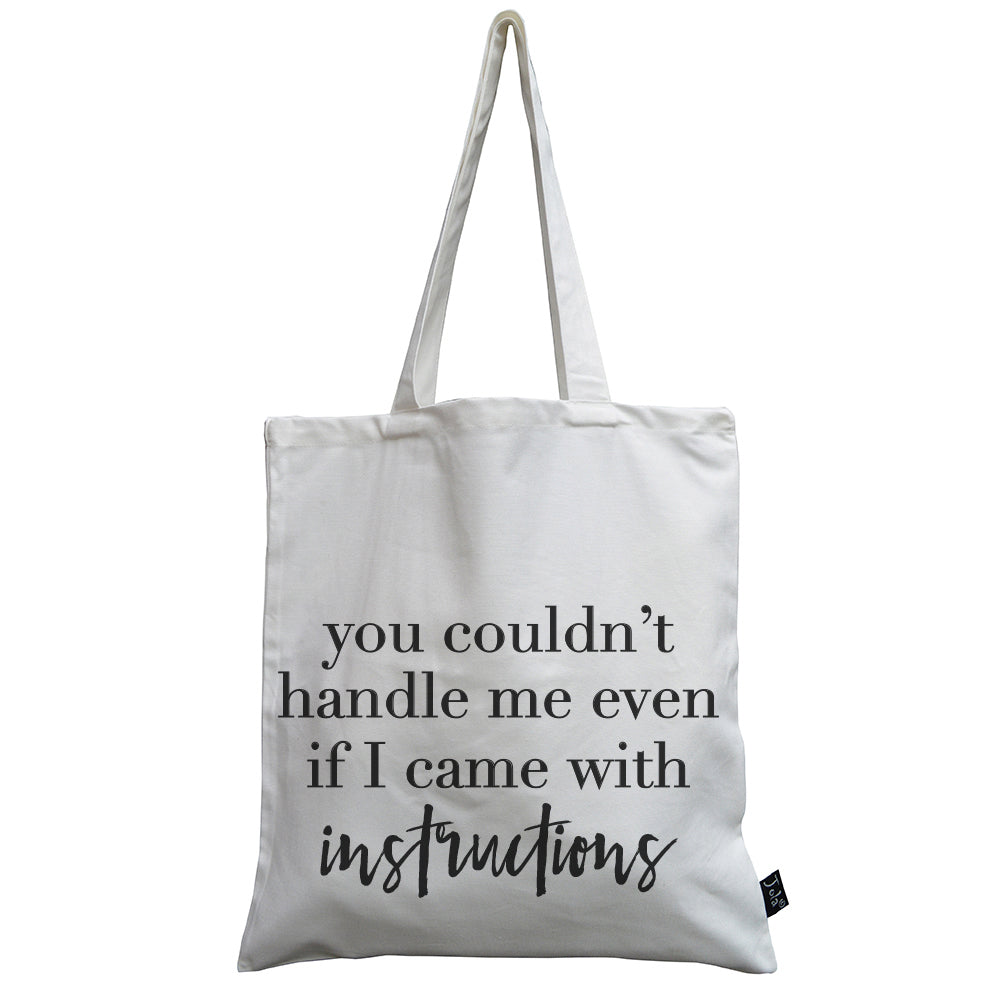 You Couldn't handle me canvas bag