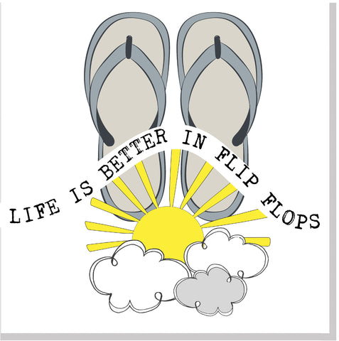Life is better in flip flops... square card