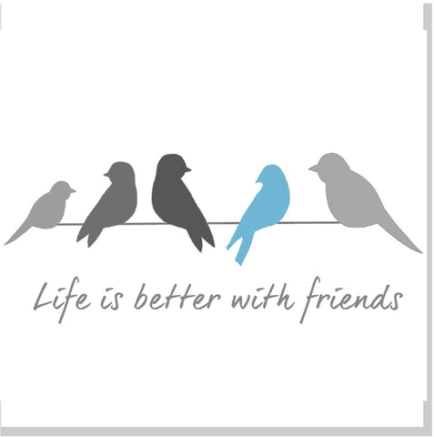 Life is better with friends square card blue