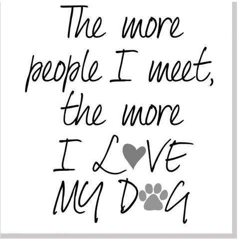 More I love my Dog square card