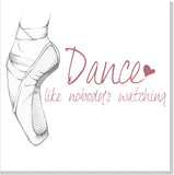Dance like nobody's watching Ballet square card