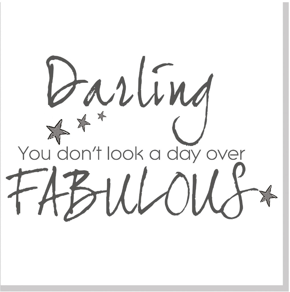 You don't look a day over fabulous square card
