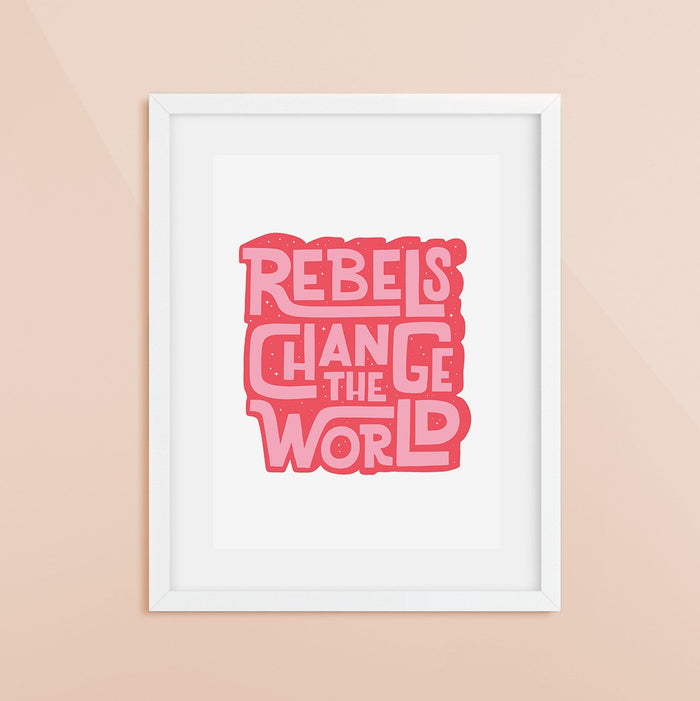 Rebels Change the World Print Pink/Red