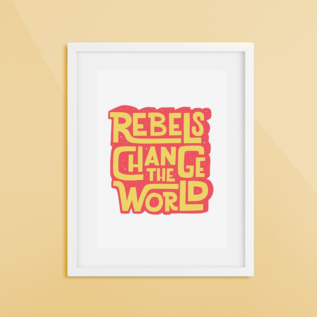 Rebels Change the World Print Red/Yellow