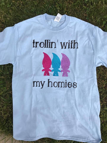Ladies Fit T Shirt, Trolling With My Homies, Funny T Shirt, Trolls Movie