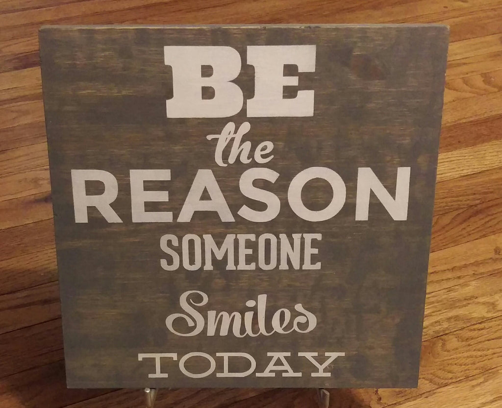 Be The Reason Someone Smiles Today, Wood Sign Saying - Living Word Designs, Inspirational Home Decor