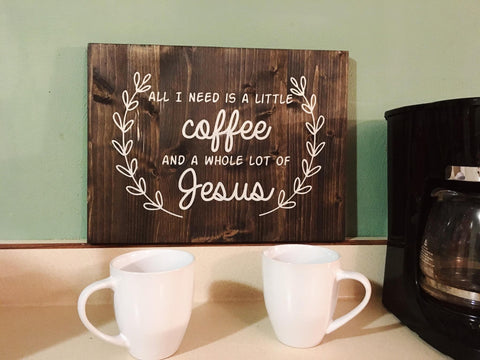Coffee and Jesus Wood Sign - Living Word Designs, Inspirational Home Decor