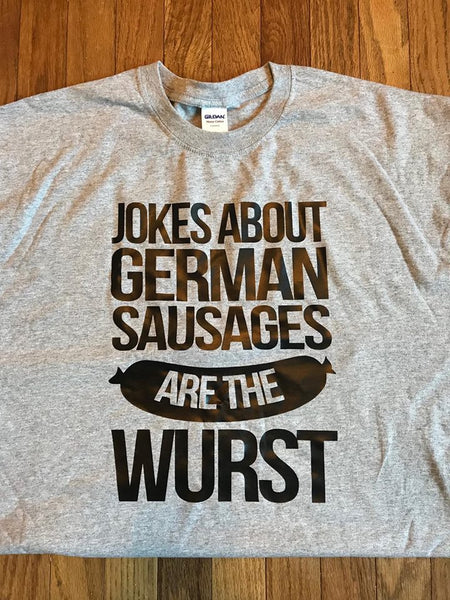 Funny Oktoberfest T Shirt, Jokes About German Sausages Are The Wurst - Living Word Designs, Inspirational Home Decor