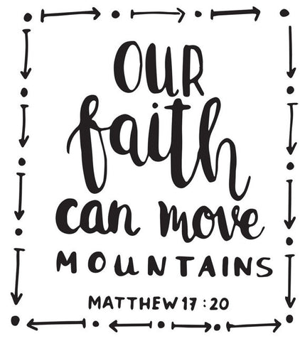 Our Faith Can Move Mountains Inspirational Wall Decal,  Matthew Bible Verse - Living Word Designs, Inspirational Home Decor