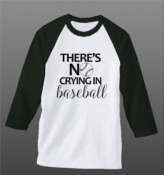 There's No Crying In Baseball, Adult Baseball Shirt, Raglan 3/4 Sleeve Shirt, A League of Their Own - Living Word Designs, Inspirational Home Decor