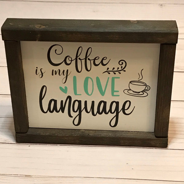Coffee Is My Love Language Framed Wooden Sign - Living Word Designs, Inspirational Home Decor