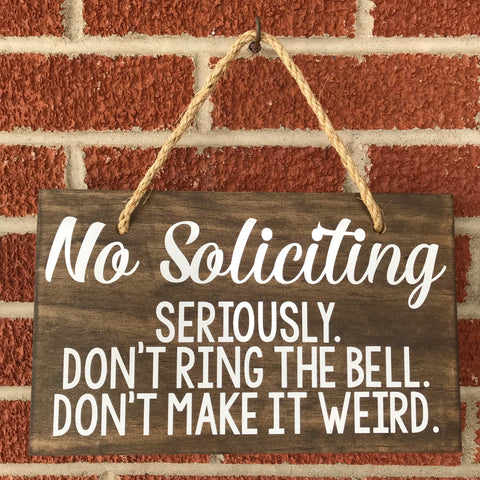 Funny No Soliciting Hanging Wood Sign - Living Word Designs, Inspirational Home Decor