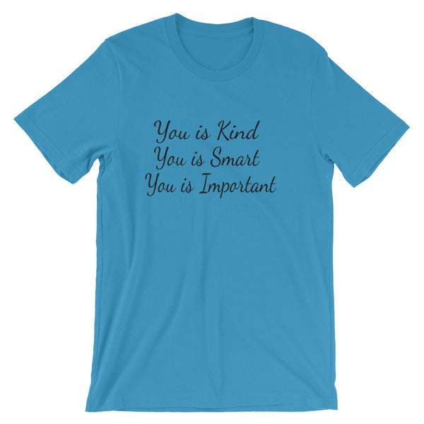 You Is Kind, You Is Smart, You Is Important, Inspirational T Shirt - Living Word Designs, Inspirational Home Decor