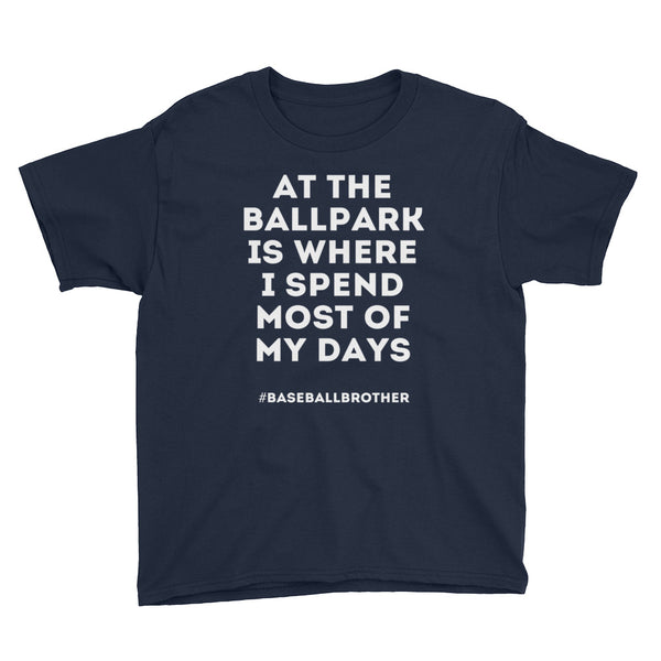 At The Ballpark Is Where I spend Most Of My Days Baseball Brother T Shirt - Living Word Designs, Inspirational Home Decor