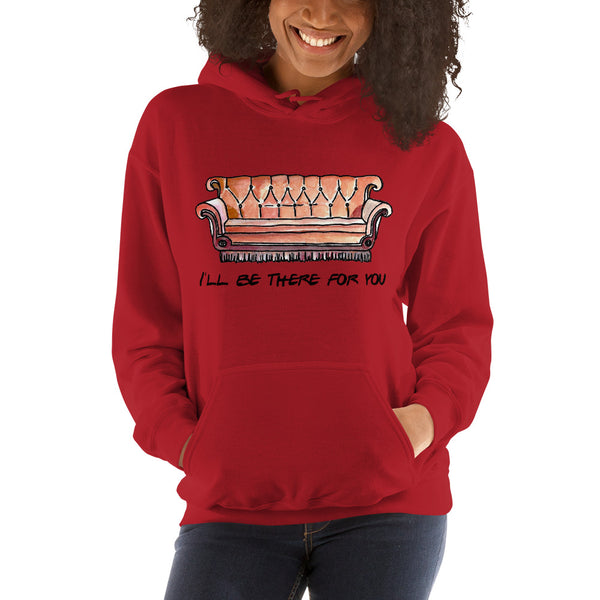 I'll Be There For You Friends TV Show Theme Hoodie - Living Word Designs, Inspirational Home Decor