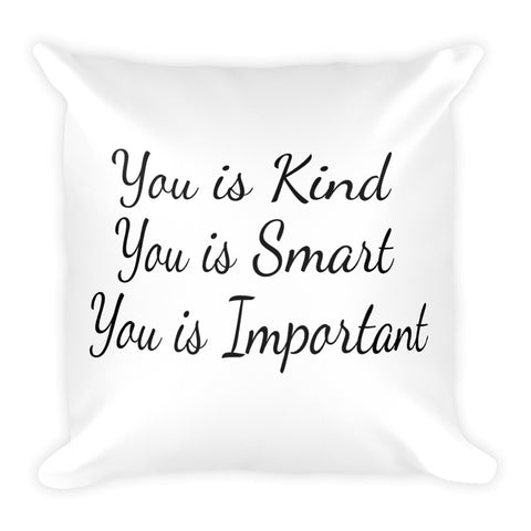 You is Kind, You Is Smart, You Is Important, Inspirational Throw Pillow - Living Word Designs, Inspirational Home Decor