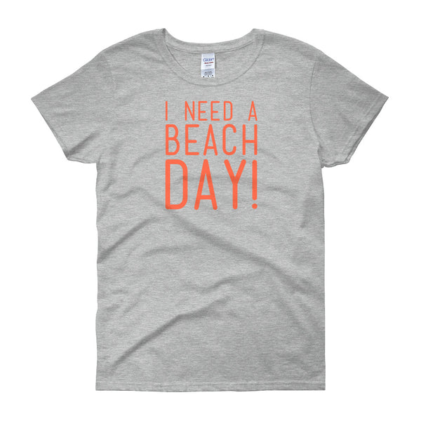 I Need A Beach Day Ladies Fit T Shirt - Living Word Designs, Inspirational Home Decor