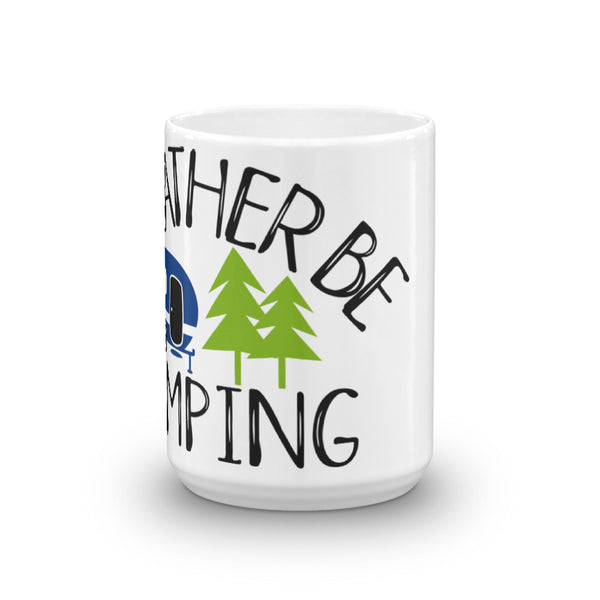 I'd Rather Be Camping, Funny Camper Coffee Mug