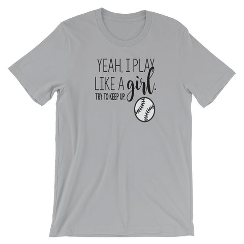 Yeah I Play Like A Girl, Try To Keep Up Softball Player T Shirt - Living Word Designs, Inspirational Home Decor