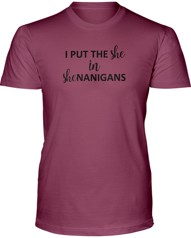 I Put The She In Shenanigans, Ladies T Shirt, Funny Adult T Shirt - Living Word Designs, Inspirational Home Decor