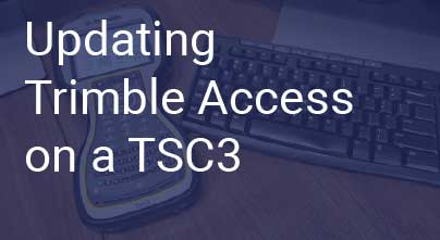 Updating Trimble Access on a TSC3 Data Collector