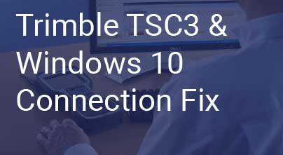 Trimble TSC3 and Windows 10 PC Connection Fix
