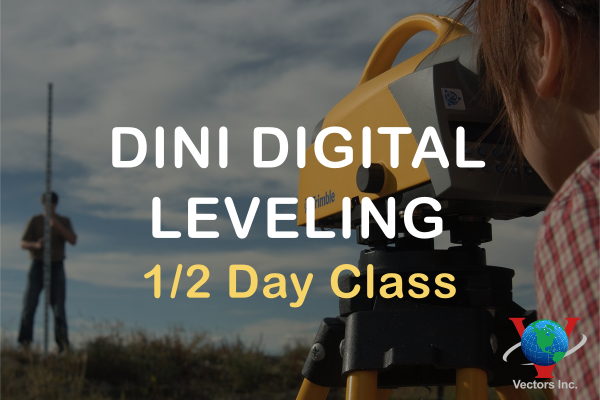 Vectors Inc. Dini Digital Leveling - 1/2 Day Class