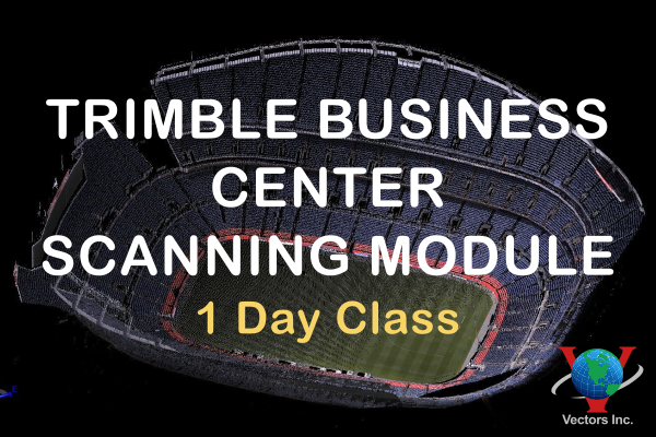 Vectors Inc. Trimble Business Center - Scanning Module - 1 Day Class