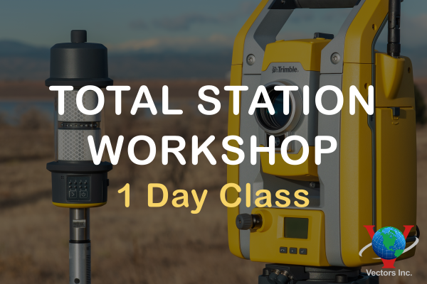 Vectors Inc. Total Station Workshop - 1 Day Class