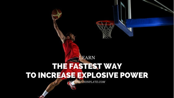The Fastest Way to Increase Explosive Power