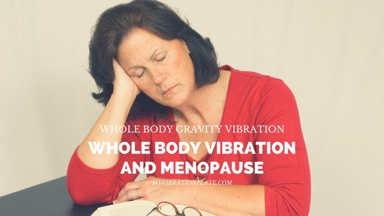 Whole Body Vibration and Menopause