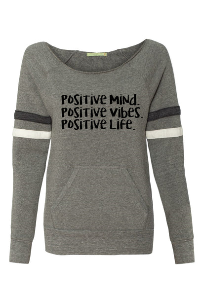 Positive mind, vibes, life sweatshirt