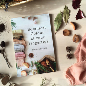 Botanical Colour at your Fingertips, explore natural plant dyeing with this inspirational book from Rebecca Desnos available at Tribe Castlemaine