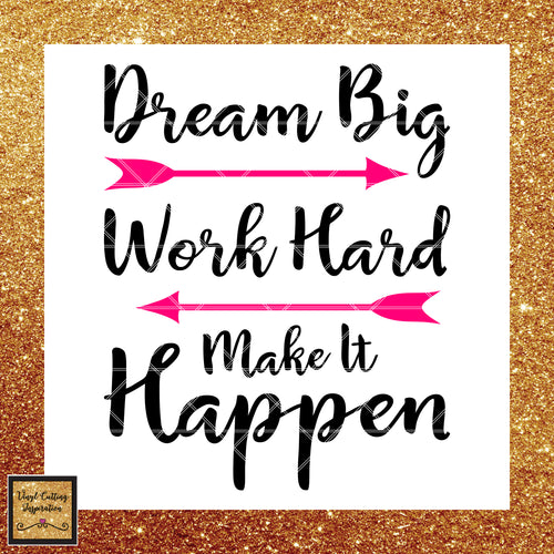 Motivational Svg, Motivational Dxf, Inspirational Svg, Inspirational Dxf, Dream Big Svg, Work Hard Svg, Make it Happen Svg, SVG Cutting Files for Cricut, svg, Svg Files - Vinyl Cutting Inspiration