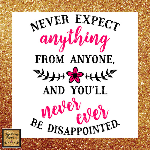 Never Expect Svg, Motivational Svg, Motivational Dxf, Inspirational Svg, Inspirational Dxf, Dream Big Svg, Work Hard Svg, Make it Happen Svg, SVG Cutting Files for Cricut, svg, Svg Files - Vinyl Cutting Inspiration