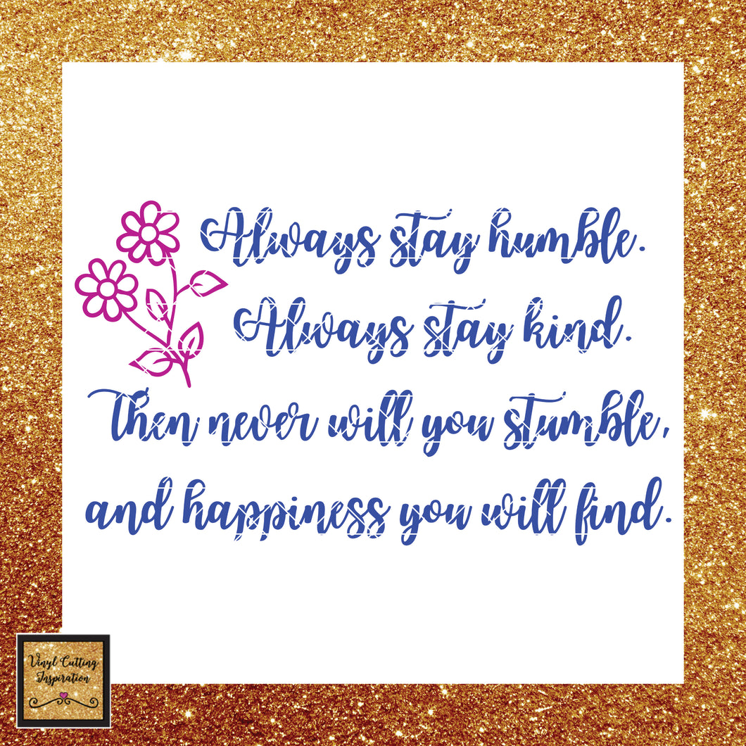 Always Stay Humble Svg, Humble and Kind, Humble and Kind Svg, Always Stay, Humble Svg, Quote Svg, Kind Svg, Svg Files, Svg Image, Sayings - Vinyl Cutting Inspiration
