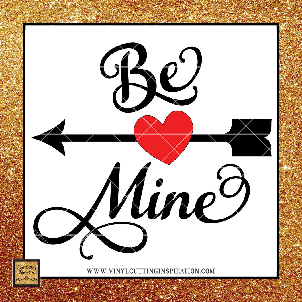 Be Mine Svg, Valentine Svg, Valentines Day Svg, Arrow Heart Svg, Love Heart Svg, Cutting Files For Silhouette and Cricut, Svg Files, dxf - Vinyl Cutting Inspiration
