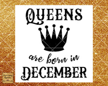 Queens are Born Svg, Queens are Born, Queens are Born in, Queens are Born in December, Birthday Svg, Cut File, Cutting File, Silhouette - Vinyl Cutting Inspiration