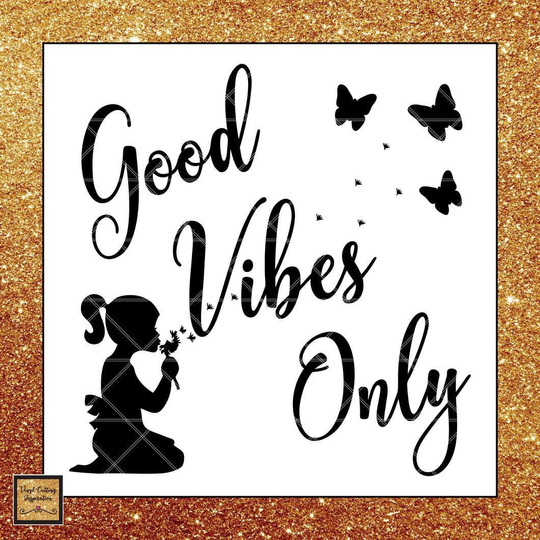 Good Vibes Only Svg, Silhouette svg, Girl svg, Dandelion Svg, Butterfly svg,  SVG Cutting Files, Svg Images - Vinyl Cutting Inspiration