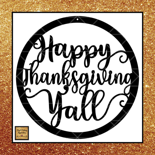 Happy Thanksgiving Yall Svg, Happy Thanksgiving svg, Thanksgiving Cutting Files, Southern Svgs, Thanksgiving - Vinyl Cutting Inspiration
