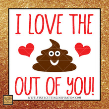 I Love the Poop Out of You svg, Poop Emoji Svg, Valentine Svg, Valentines Day Svg, Heart Svg, Love Heart Svg, Cutting Files For Silhouette and Cricut, Svg Files, dxf - Vinyl Cutting Inspiration