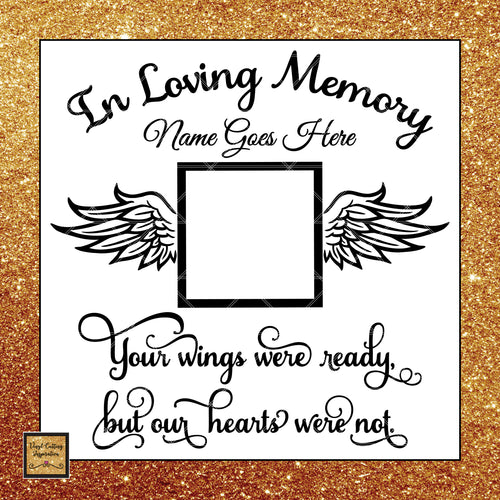 In Loving Memory Svg, Your Wings Were Ready, but Our Hearts Were Not. Angel Wings svg, Heart SVG, Memorial SVG, Sympathy Svg, Svg Files, Dxf - Vinyl Cutting Inspiration
