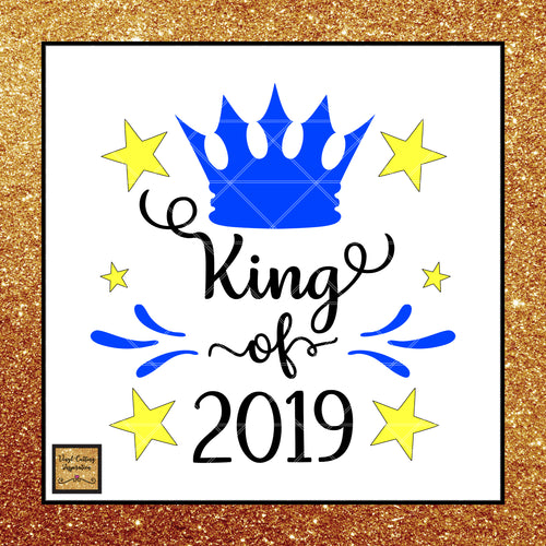 King Svg, King of 2019, New Year's Cutting Files, Happy New Year svg, New year svg - Vinyl Cutting Inspiration