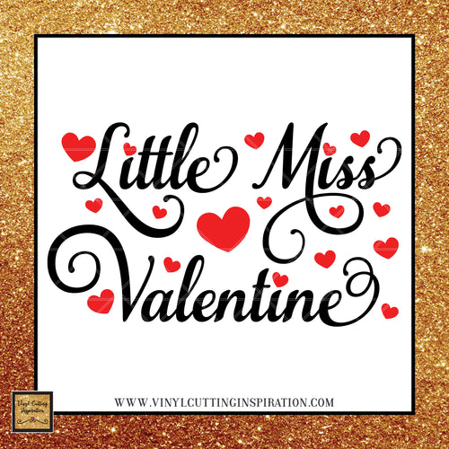 Little Miss Valentine SVG,  Valentine svg, Princess svg, Love Svg, Heart Svg, Valentine's Day Svg - Vinyl Cutting Inspiration