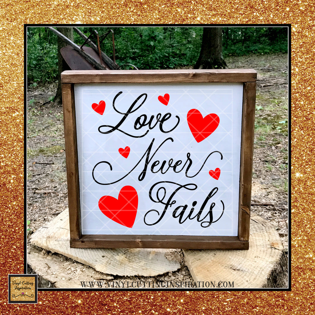 Love Never Fails SVG, Valentine Svg, Bible Verse Svg, Spiritual Svg, Motivational SVG, Quotes and Sayings SVG, Cricut Cutting Files, Love SVG, Heart SVG, Valentine's day Wood Sign Design - Vinyl Cutting Inspiration