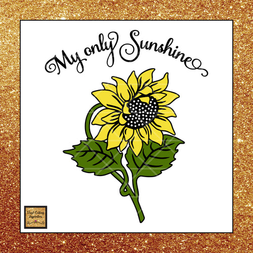 You are my Sunshine, My only Sunshine Svg, Sunflower Svg, Sunflower Svg Cut File, Flower Svg, Cutting Files for Cricut, Cutting Files for Silhouette - Vinyl Cutting Inspiration