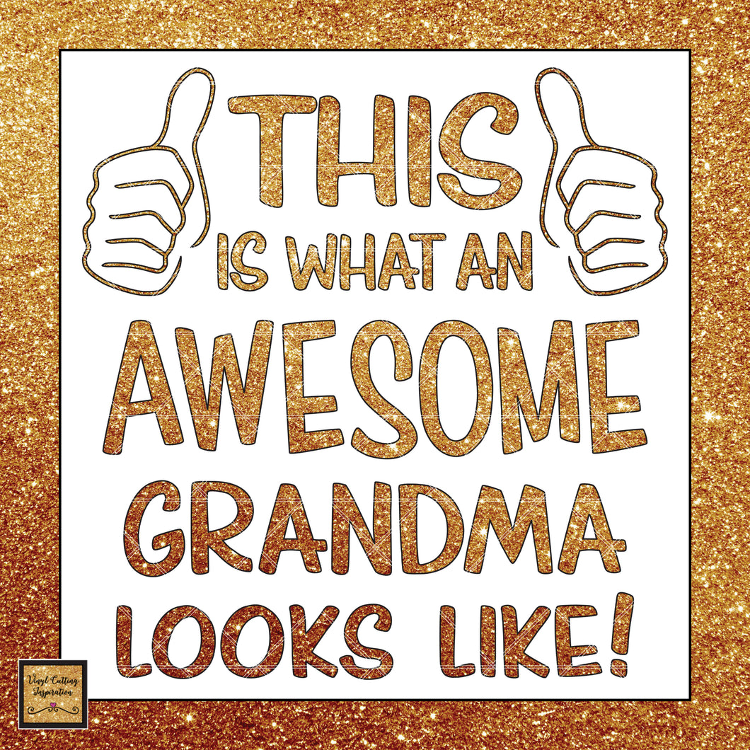 This Is What An Awesome Grandma Looks Like Svg L Vinyl Cutting Inspiration
