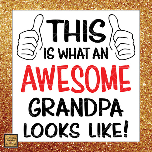 This is what an Awesome Grandpa Looks like Svg, This is what Awesome looks like svg, This is what Awesome looks like, Hands Svg - Vinyl Cutting Inspiration