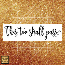 This Too Shall Pass, This Too Shall svg, This Too Shall Pass Svg, This too, Religious Svg, Digital Cutting File, Cricut Svg, Silhouette Svg, Print File, SVG, Dxf, Eps, Png, Ai, Jpg, Inspirational Quote Svg - Vinyl Cutting Inspiration