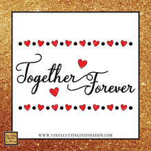 Together Forever SVG, You and Me Svg, Love Svg, Valentine Svg, Valentines Day Svg, Heart Svg, Love Svg, Cutting Files For Silhouette and Cricut, Svg Files, dxf - Vinyl Cutting Inspiration